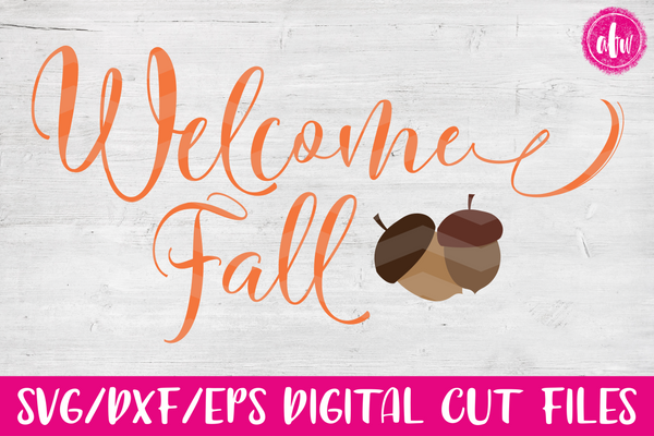 Welcome Fall - SVG, DXF, EPS