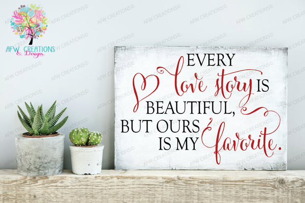 Every Love Story is Beautiful - SVG, DXF, EPS