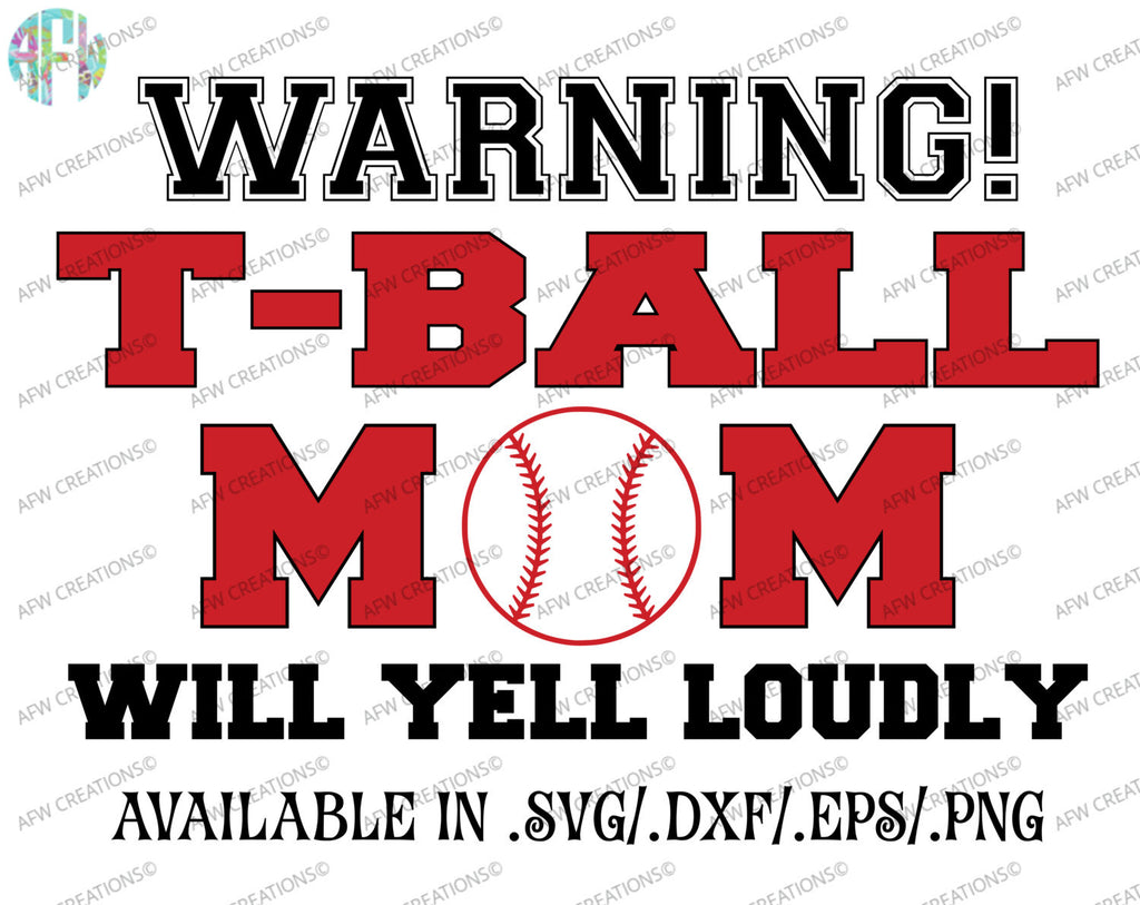 T-Ball Mom Will Yell Loudly - SVG, DXF, EPS