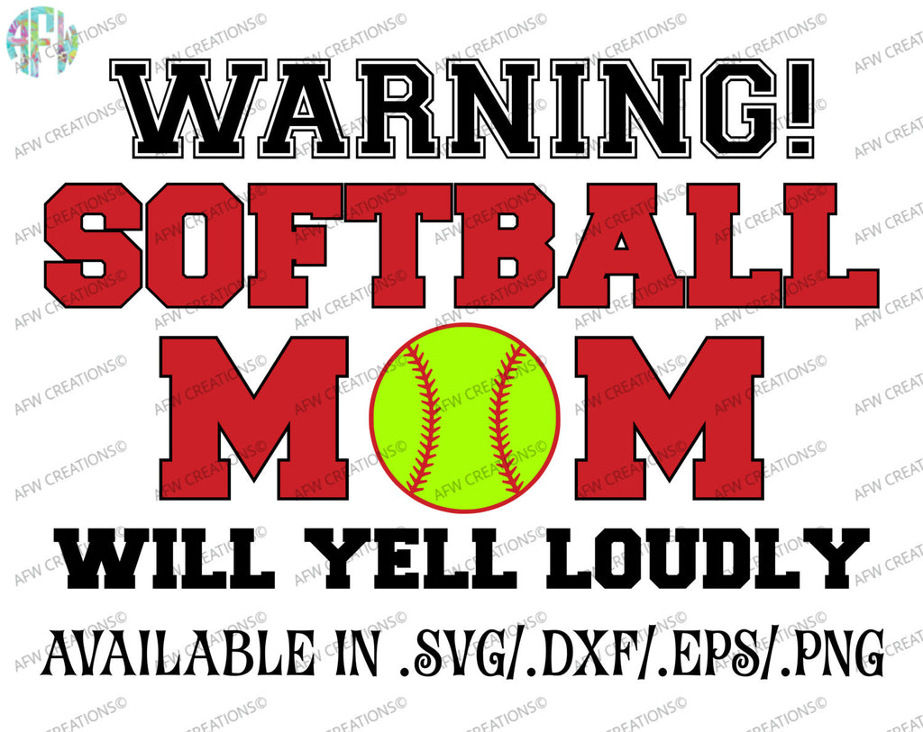 Softball Mom Will Yell Loudly - SVG, DXF, EPS