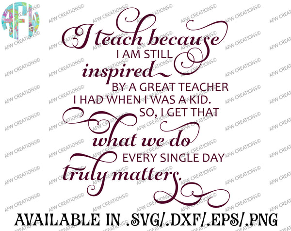 I Teach Because - SVG, DXF, EPS