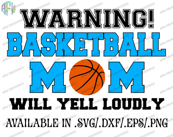 Basketball Mom Will Yell Loudly - SVG, DXF, EPS