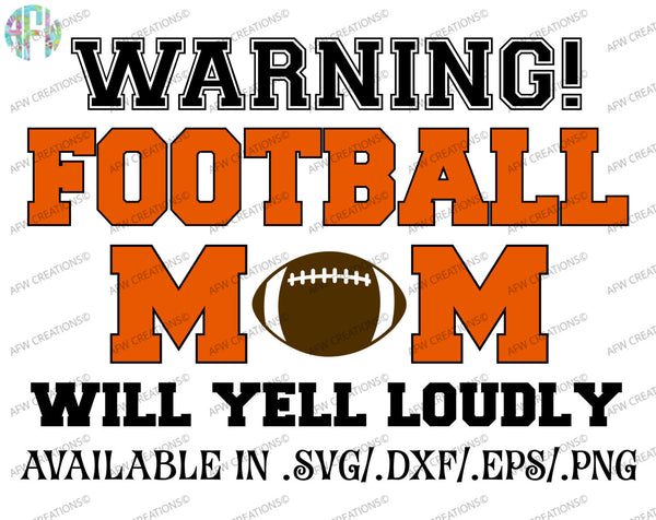 Football Mom Will Yell Loudly - SVG, DXF, EPS