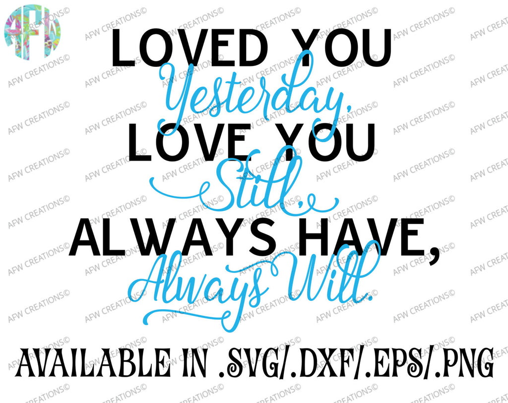 Loved You Yesterday - SVG, DXF, EPS