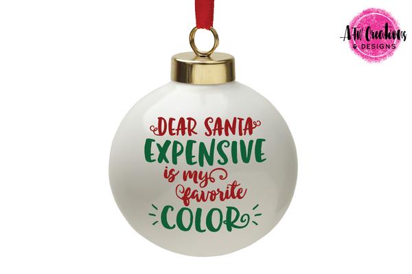 Dear Santa, Expensive is My Favorite Color - SVG, DXF, EPS