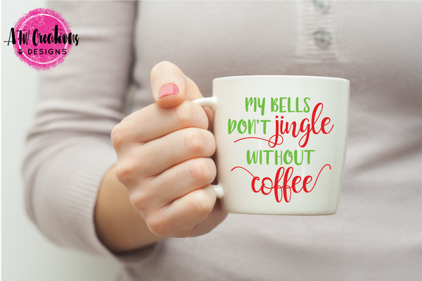 My Bells Don't Jingle Without Coffee - SVG, DXF, EPS