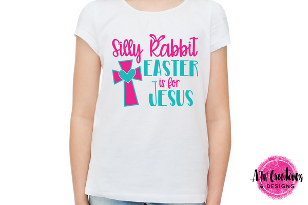 Silly Rabbit, Easter is for Jesus - SVG, DXF, EPS