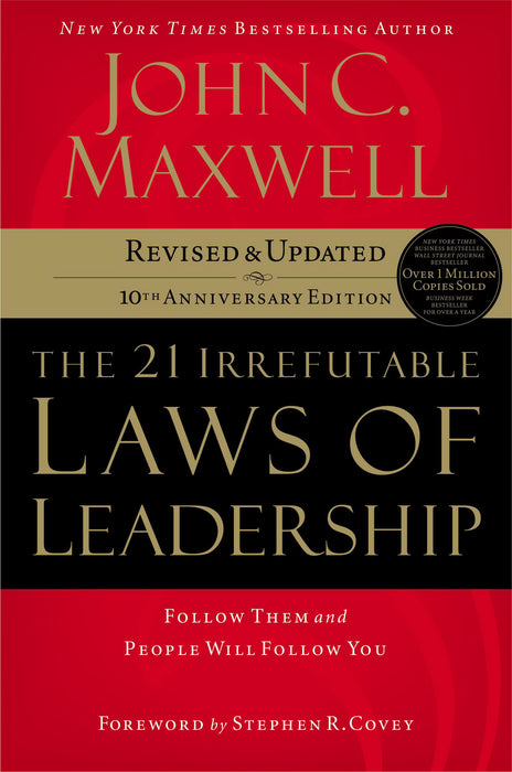 21 Irrefutable Laws Of Leadership (Revised)