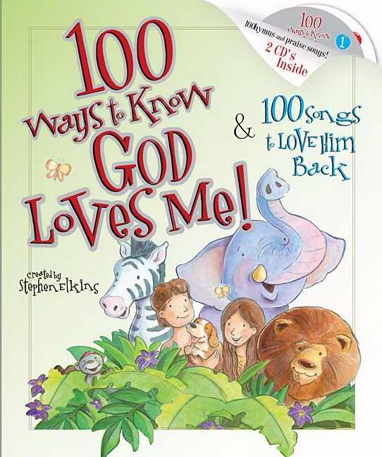 100 Ways To Know God Loves Me & 100 Songs