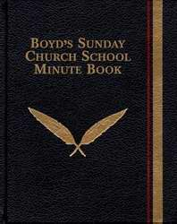 Boyd's Sunday Church School Minute Book