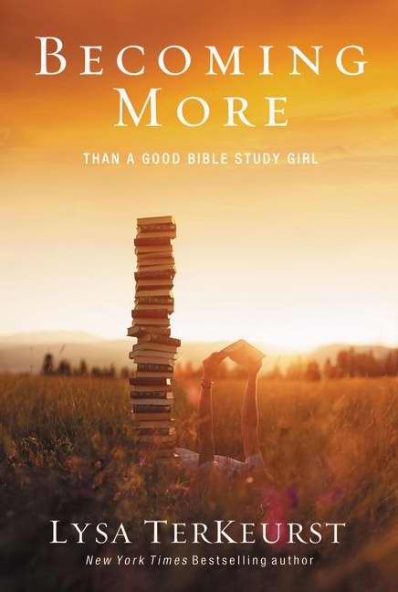 Becoming More Than A Good Bible Study Girl (Repack)