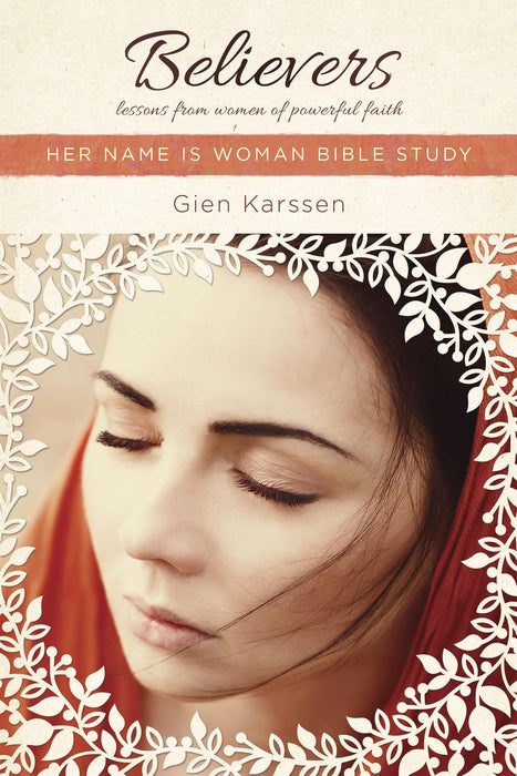 Believers (Her Name Is Woman Bible Study)
