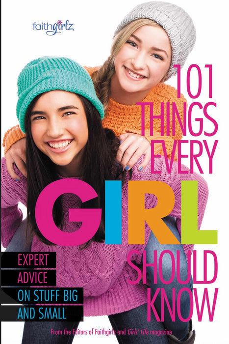 101 Things Every Girl Should Know (Faithgirlz!)