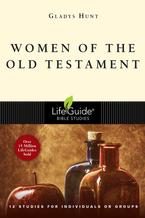 Women Of The Old Testament (LifeGuide Bible Study)