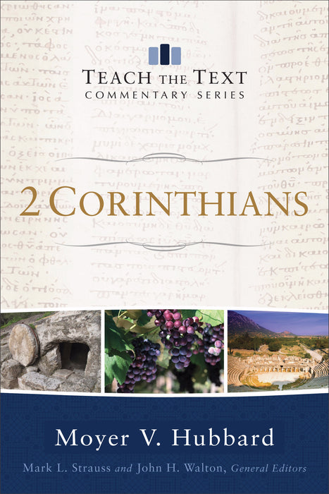 2 Corinthians (Teach The Text Commentary Series)