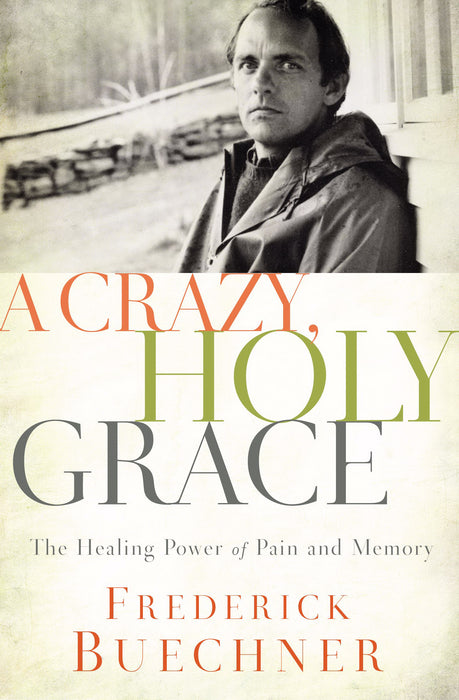 A Crazy  Holy Grace