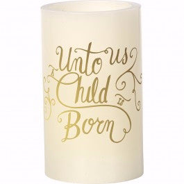 "Candle-Flameless LED Pillar-Unto Us A Child Is Born (5"")"
