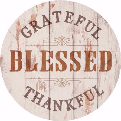 "Barrel Top Sign-Grateful  Thankful  Blessed (17"" x 17"")"