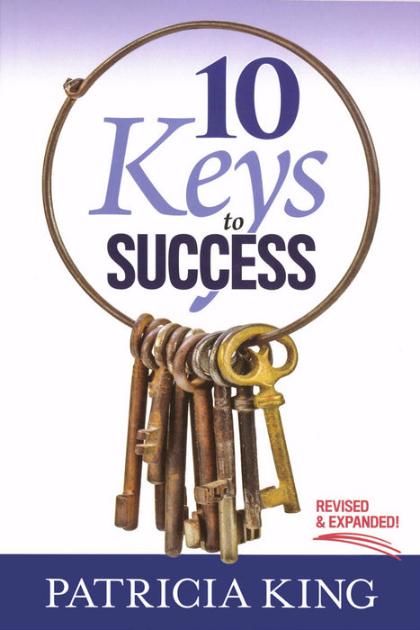 10 Keys To Success-Revised And Expanded
