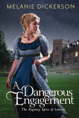A Dangerous Engagement (Regency Spies Of London #3)
