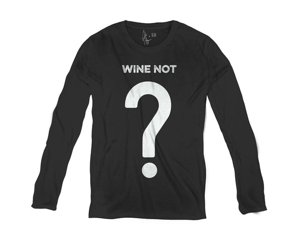 Men's Long Sleeve T Shirt - Wine Not