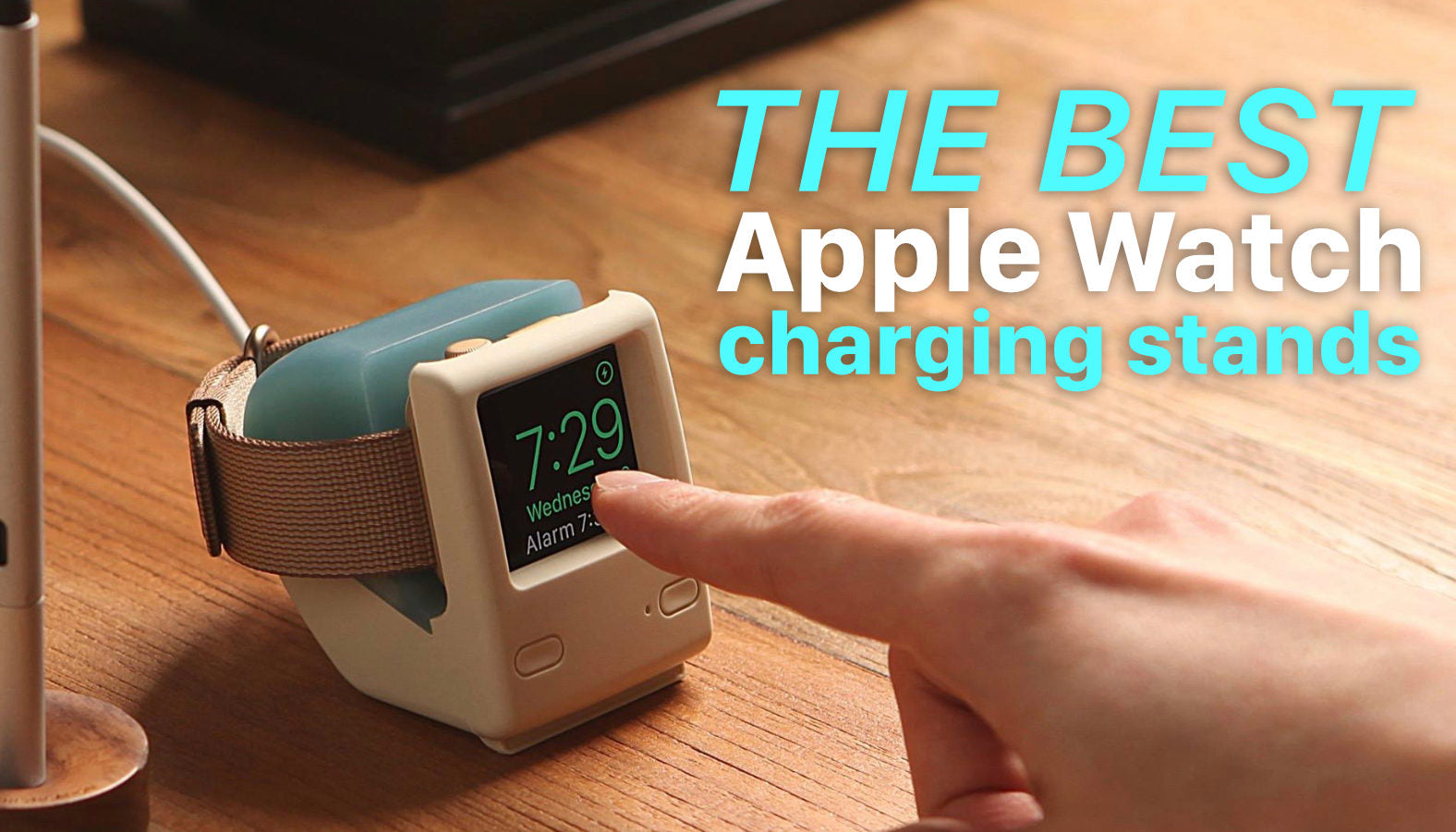Best charging stands for Apple Watch Series 5