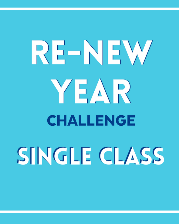 SINGLE CLASS - RE-NEW YEAR CHALLENGE
