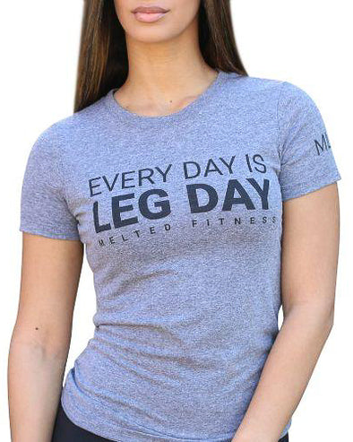 Everyday Is Leg Day T-Shirt – Womens