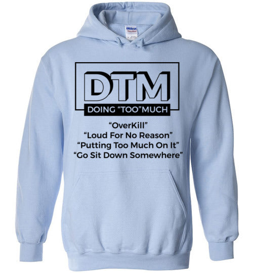 "DTM ( Doing ""Too"" Much) Women's Hoodie"
