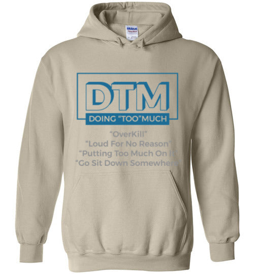 "DMT ( Doing ""Too"" Much) Hoodie"