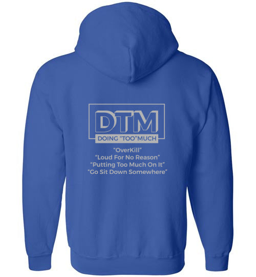 "The DMT (Doing ""Too"" Much) Mens  zip-up Hoodie"