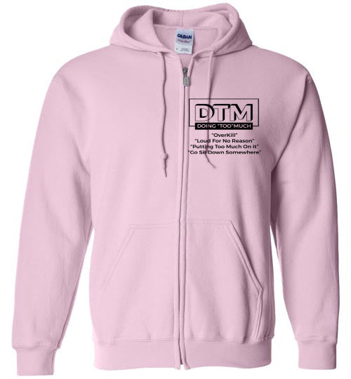 "DTM ( Doing ""Too"" Much ) Women Zip-up Hoodie"