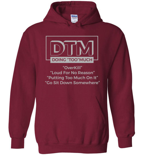 "DTM ( Doing ""TOO"" Much) Mens Hoodie"