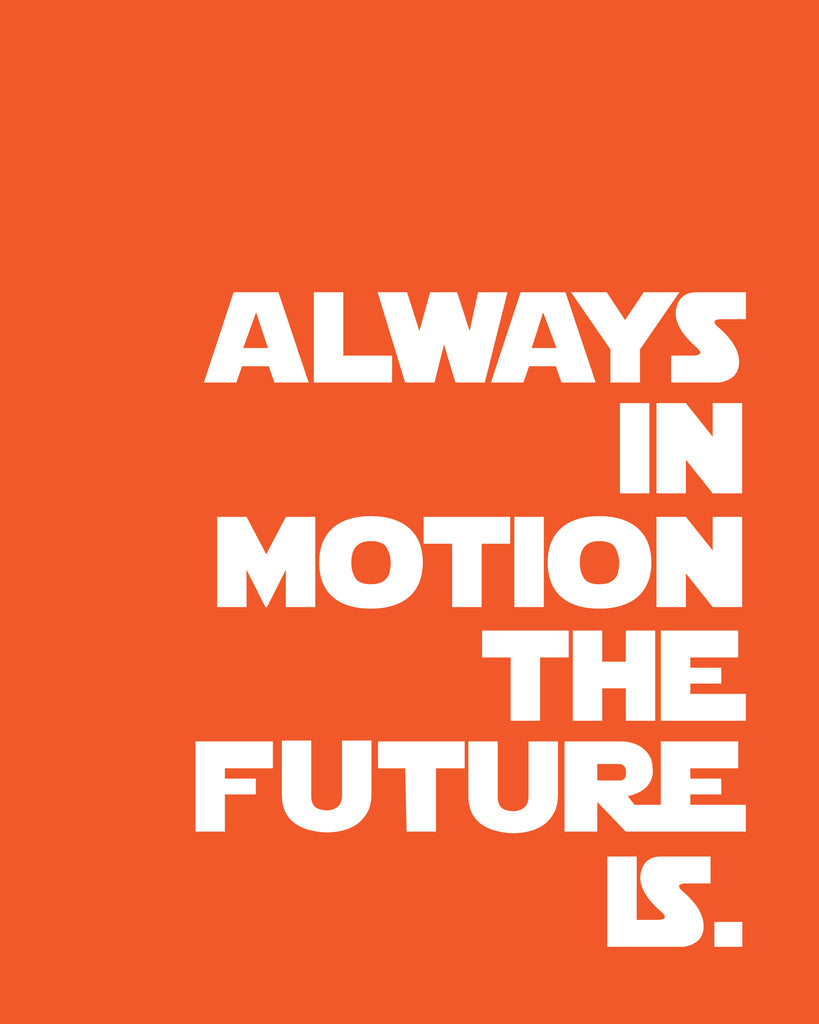 always in motion the future is
