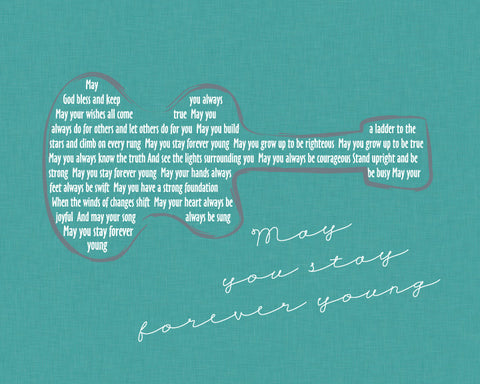 Bob Dylan Forever Young Lyrics/ Turquoise Linen Look Background /Guitar/ Forever Young Nursery/ Retro Wall Art/ Guitar art -  8x10, 11x14, 12x16, 16x20, 20x24