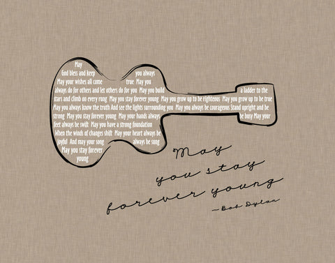 Bob Dylan Forever Young Lyrics with credit/ Taupe Linen Look Background /Guitar/ Forever Young Nursery/ Retro Wall Art/ Guitar art -  8x10, 11x14, 12x16, 16x20, 20x24