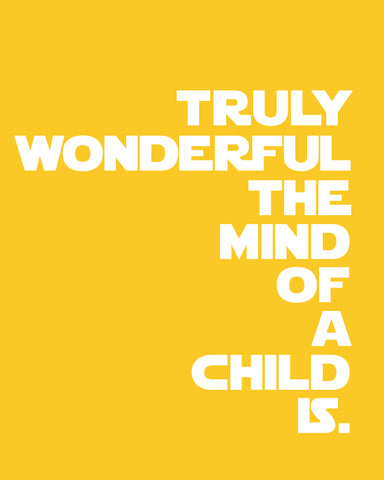 Star Wars Quotes for Boys Room, Nursery or Playroom / Truly Wonderful the Mind of a Child Is  /Yoda Quote /Star Wars Quotes for Nursery/Boys Nursery/ - 8x10/11x14/12x16