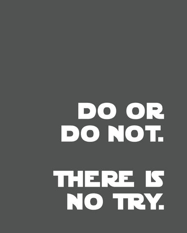 Do or Do Not There is No Try/Yoda Quote/Star Wars Quotes for Nursery/Boys Nursery/ - 8x10/11x14