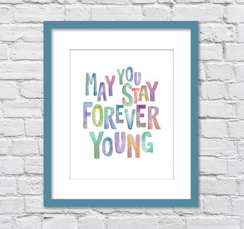 Bob Dylan May You Stay Forever Young/ Watercolor/ Forever Young Nursery/ Retro Wall Art/  -  8x10, 11x14, and 12x16