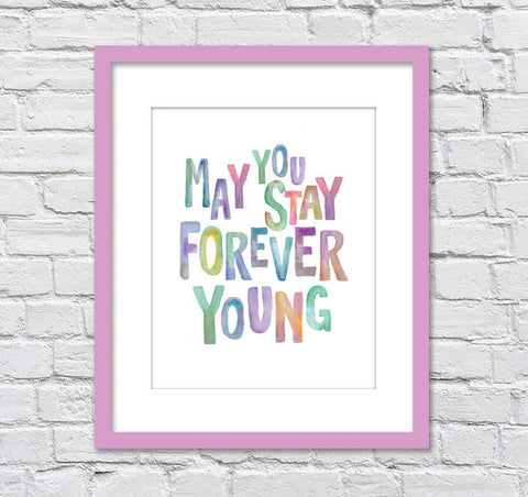 Bob Dylan May You Stay Forever Young/ Watercolor/ Forever Young Girl Nursery/ Retro Wall Art/  -  8x10, 11x14, and 12x16