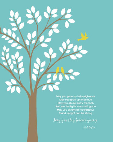 Bob Dylan Forever Young/ May You Grow Up to Be Righteous/Baby Gift/ Baptism or Dedication Print/Three Birds -  8x10, 11x14, and 12x16