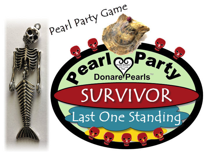"Pearl Party ""Survivor""<BR>""Last One Standing"" Wins!<BR><BR>1 Oyster + 3 ""Life Spots"""