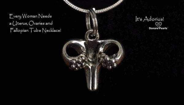 Every woman needs a uterus, ovaries & fallopian tubes! ~ Pendant Necklace