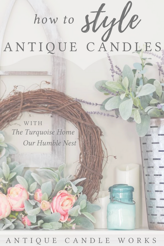 How to Style Antique Candles: The Turquoise Home and Our Humble Nest