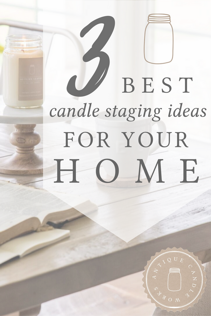 3 Best Candle Staging Ideas for your Home