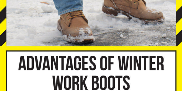 Advantages of Winter Work Boots