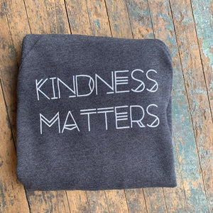 KINDNESS MATTERS Adult Sweatshirt in Deep Heather. - Upstate MN