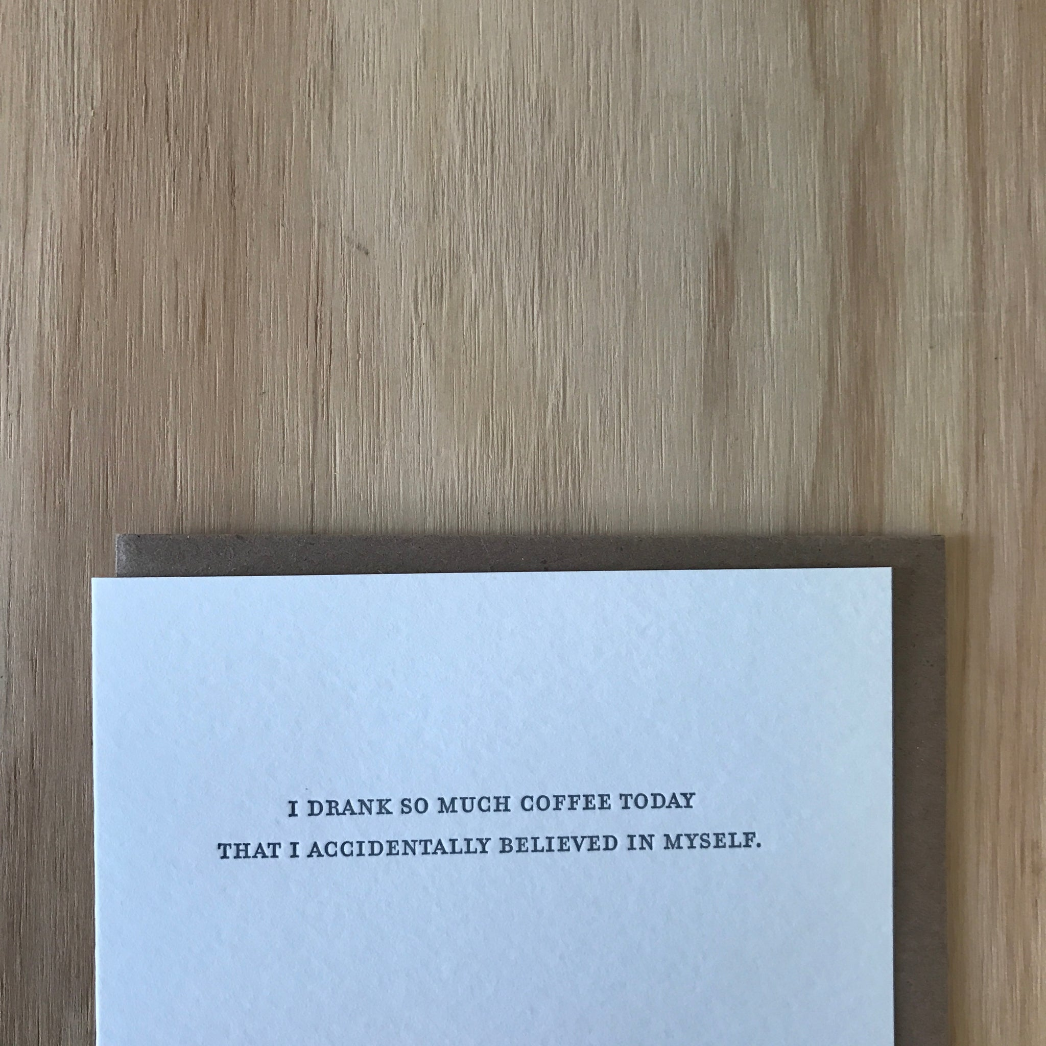 Too Much Coffee Letterpress Greeting Card by Sapling Press