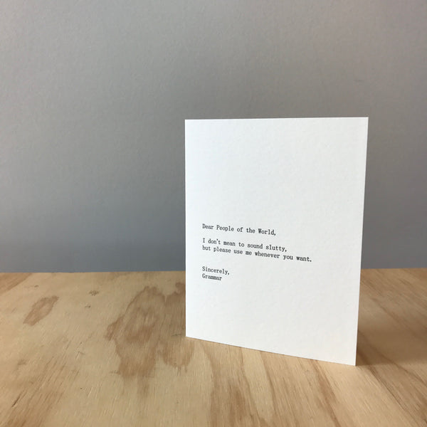 Dear People of the World, Sincerely Grammar Letterpress Greeting Card by Sapling Press - Upstate MN