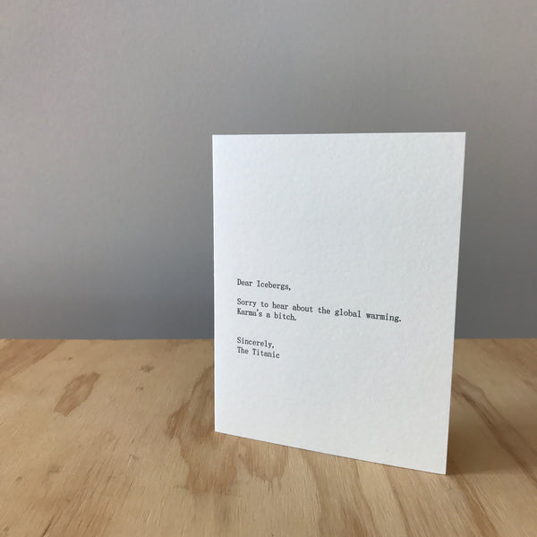 Dear Icebergs, Sincerely the Titanic Letterpress Greeting Card by Sapling Press - Upstate MN